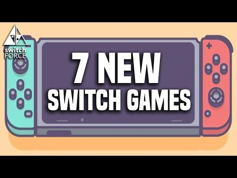 7 Exciting New  Switch Games JUST ANNOUNCED! And 1 Game Not Coming :(
