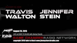 Ep. 311 FADE to BLACK Jimmy Church w/ Travis Walton, Jennifer Stein, UFO documentary LIVE on air
