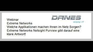 DANES Webinar - Extreme Networks - Netsight Purview