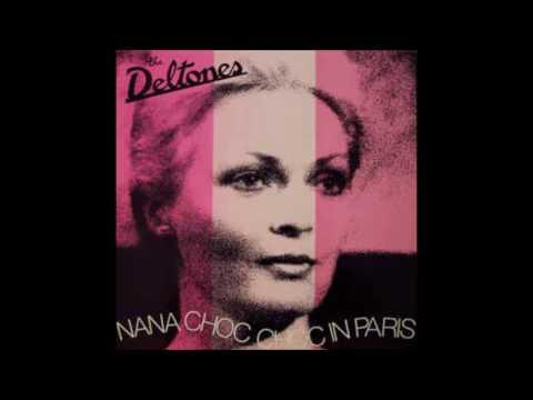 THE DELTONES Nana Choc Choc In Paris (full album) 1989