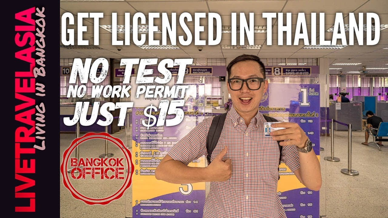 How to Get a Thai Drivers License in Bangkok on a Tourist Visa without a  Work Permit