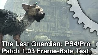 The Last Guardian: Patch 1.03 PS4 vs PS4 Pro Frame-Rate Test