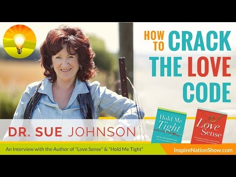 🌟  HOW TO CRACK THE LOVE CODE - BETTER ROMANCE, SEX, RELATIONSHIPS | Dr Sue Johnson | Hold Me Tight