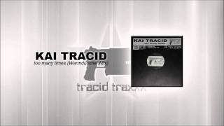 Kai Tracid - Too many times (Warmduscher Remix)