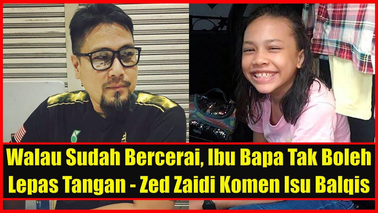 Ibu Bapa Tak Boleh Lepas Tangan Walau Sudah Bercerai Zed Zaidi Komen Isu Puteri Balqis Youtube