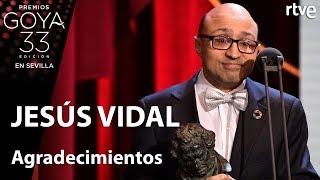 Agradecimientos de Jesús Vidal, mejor actor revelación | Goya 2019