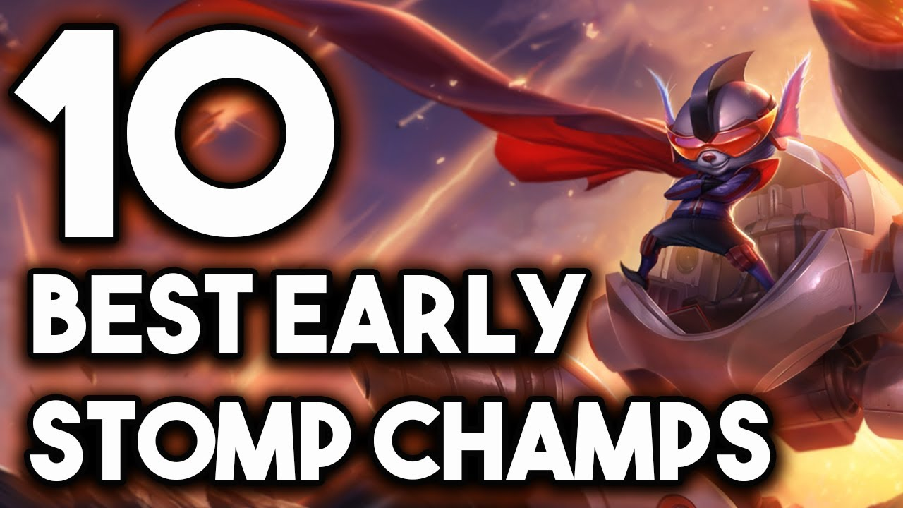Top 10 Best EARLY GAME STOMP Champs | Strongest Snowball Champions For Season 9 ~ League of Legends