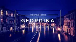 GEORGINA - Singificado del Nombre Georgina ♥