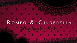 Romeo & Cinderella ♥ Derumaru Ver ♥ Cover Español