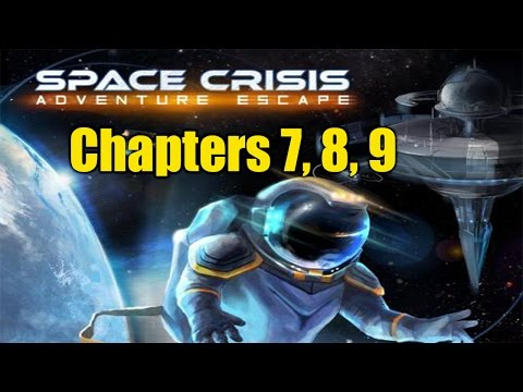 Adventure Escape Space Crisis: Chapters 7, 8 ,9 Walkthrough