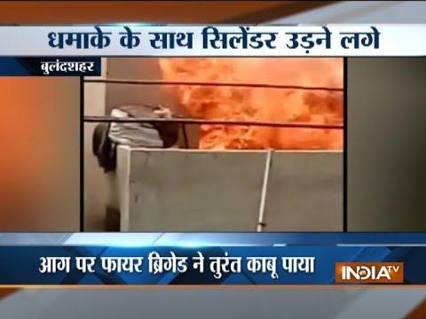Video: Cylinder blast in Uttar Pradesh's Bulandshahr, none injured
