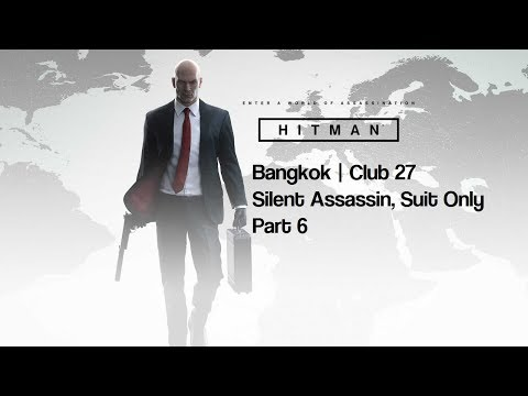 Hitman   Club 27   Part 6   Silent Assassin, Suit Only & Fade To Black