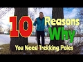 10 Reasons Why You Need Trekking Poles