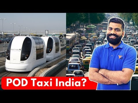 Pod Taxi in India? New Transport System? Driver less Taxi System