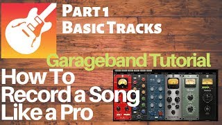 Garageband 10: How to record a song like a pro PART 1 - Basic Rhythm Tracks