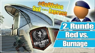 #CoDZelos // Red vs. Burnage // 2. Runde SuZ auf Express