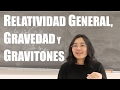 Gravedad: ¿Relatividad General vs. Gravitones?