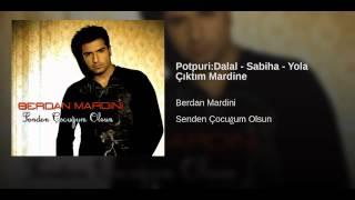 Potpuri:Dalal - Sabiha - Yola Çıktım Mardine