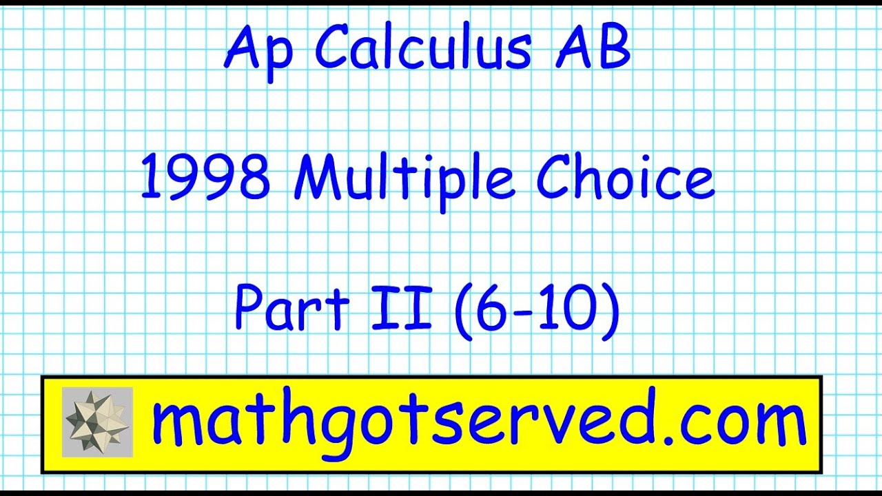 Ap Calculus AB 1998 Multiple Choice Part II 6 10