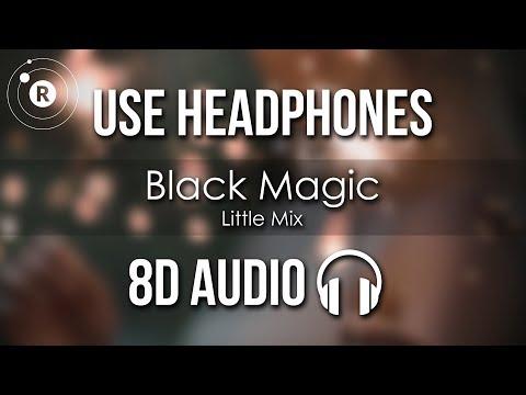 Little Mix - Black Magic (8D AUDIO)