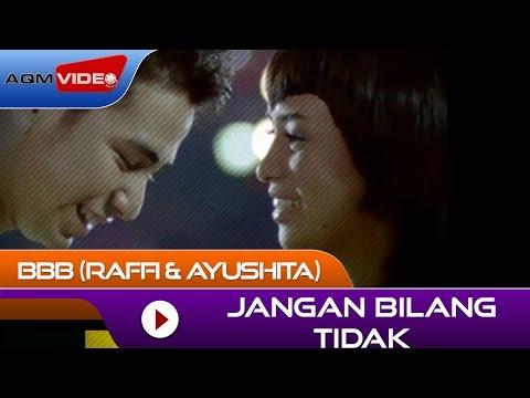 BBB (Raffi & Ayushita) - Jangan Bilang Tidak (from OST. Bukan Bintang Biasa) | Official Video