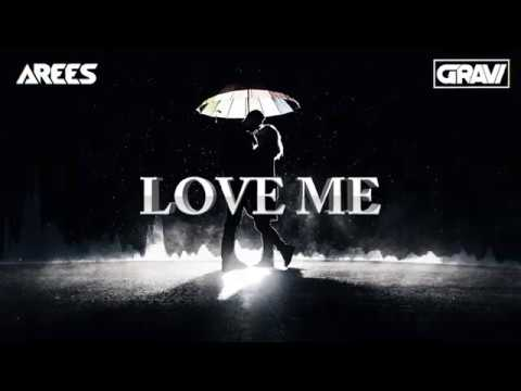 AREES X GRAVI - Love Me (Orginal Mix) [OUT NOW] ❗️ ❤️