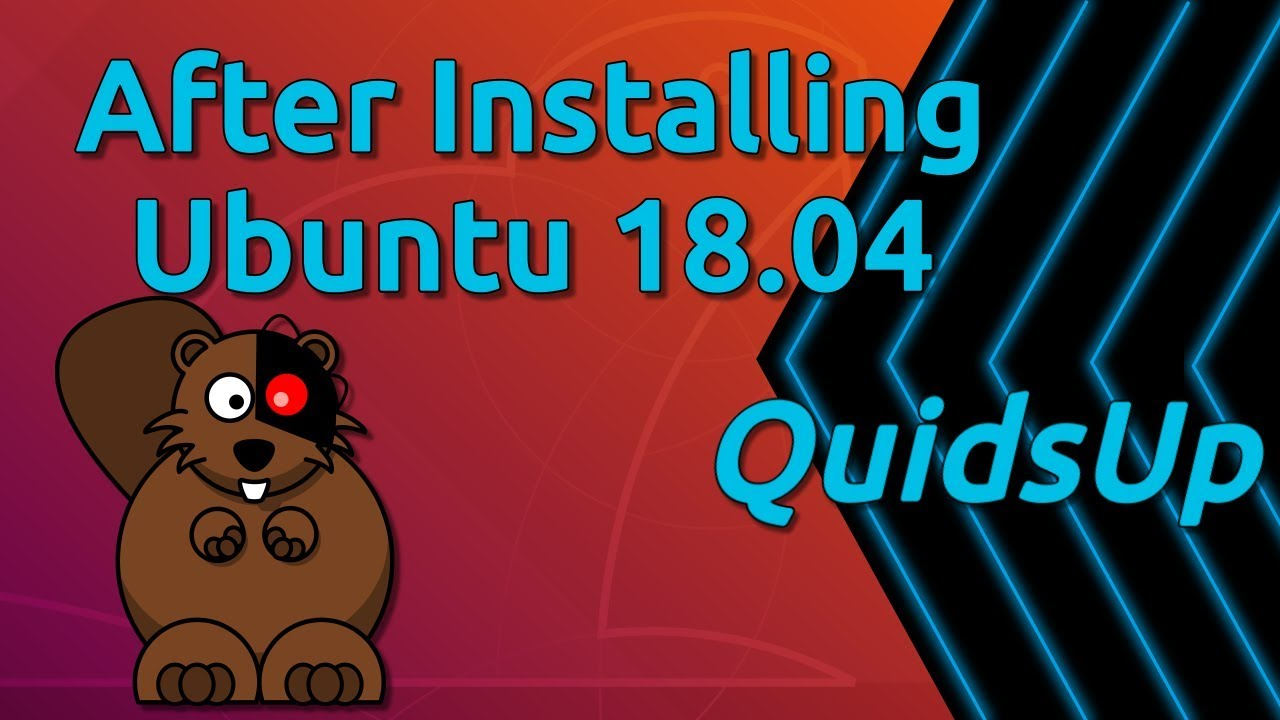 Top 14 Things To Do After Installing Ubuntu 18 04