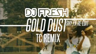 DJ Fresh - Gold Dust [TC Remix]