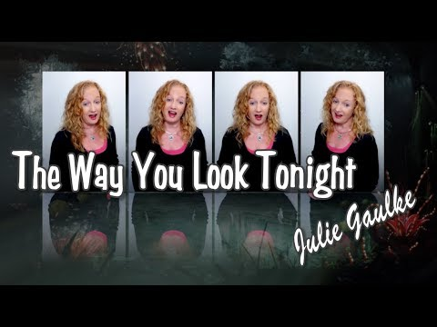 The Way You Look Tonight - arranged by Julie Gaulke for SSAA a cappella