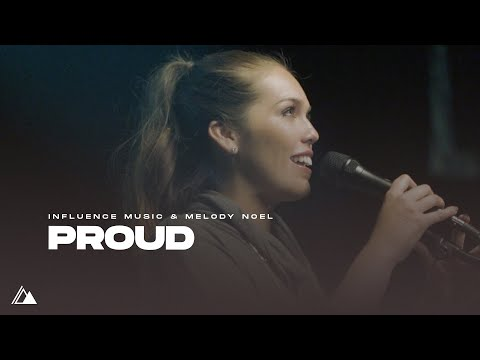 Proud - Influence Music // Melody Hernandez [Official Music Video]