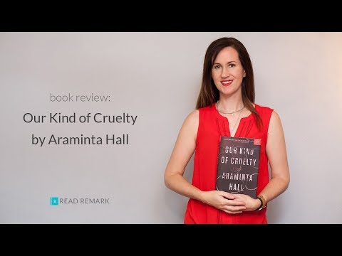 Book Review - Our Kind of Cruelty by Araminta Hall, plus Barthes' The Death of the Author