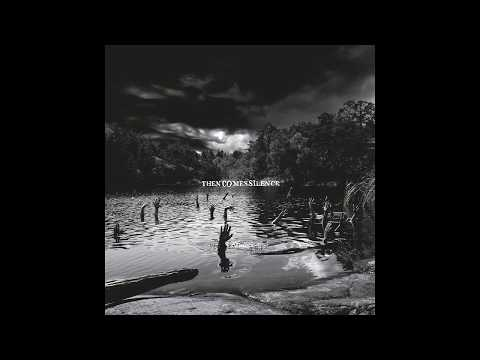 Then Comes Silence - Then Comes Silence (Full Album 2012)
