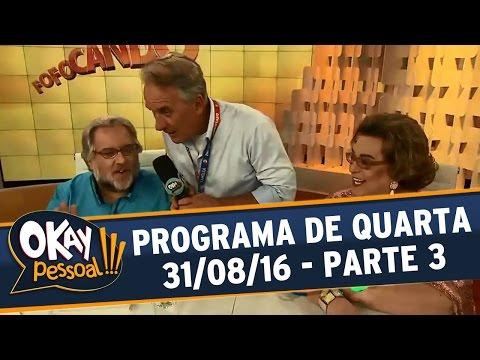 Okay Pessoal!!! (31/09/16) - Quarta - Parte 3