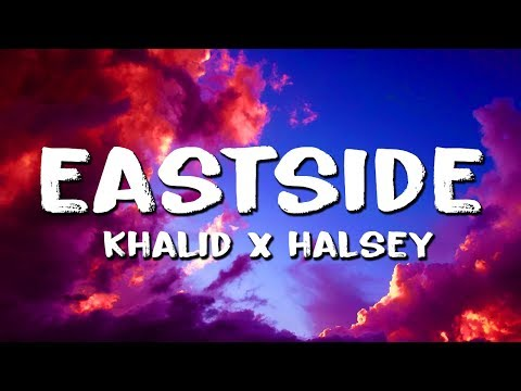 Khalid & Halsey - Eastside (Lyrics) & benny blanco