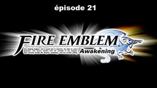 [Fire Emblem : Awakening] Playthrough FR - Episode 21 : Annexe 10 Ambivalence