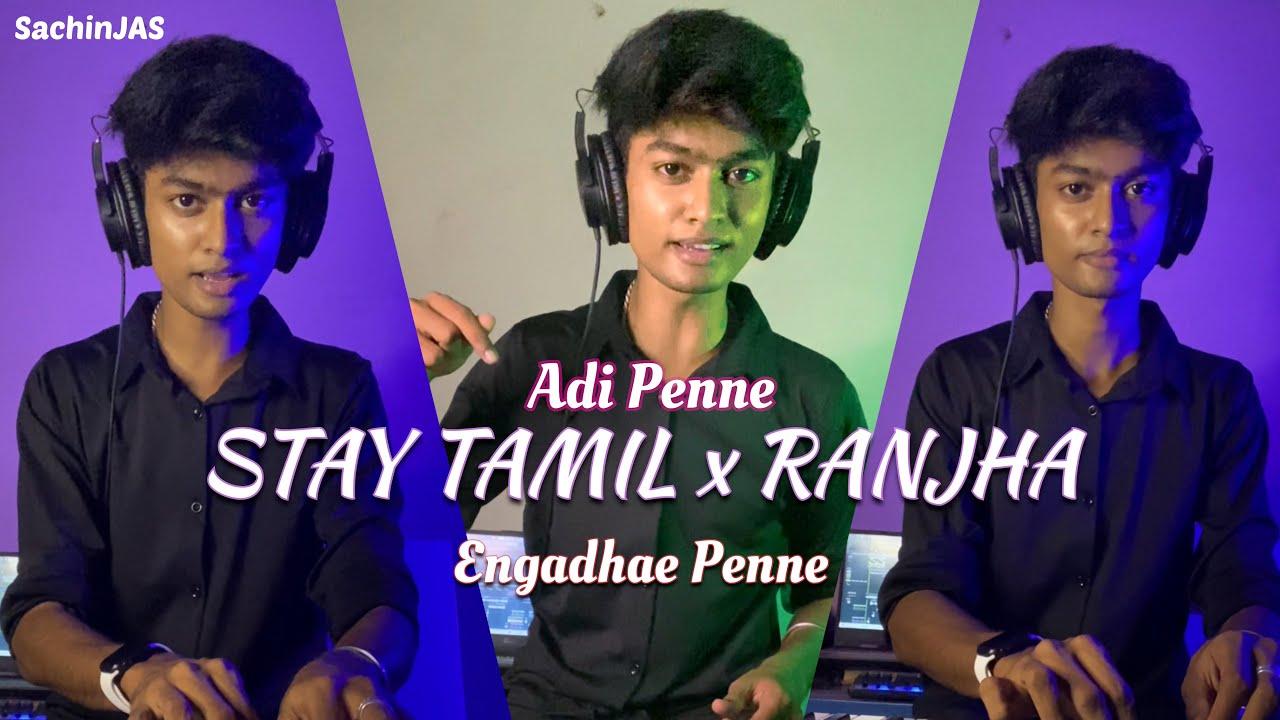 Download Adi Penne X Ranjha Mashup   Stay Tamil X Engadhae Penne Mashup