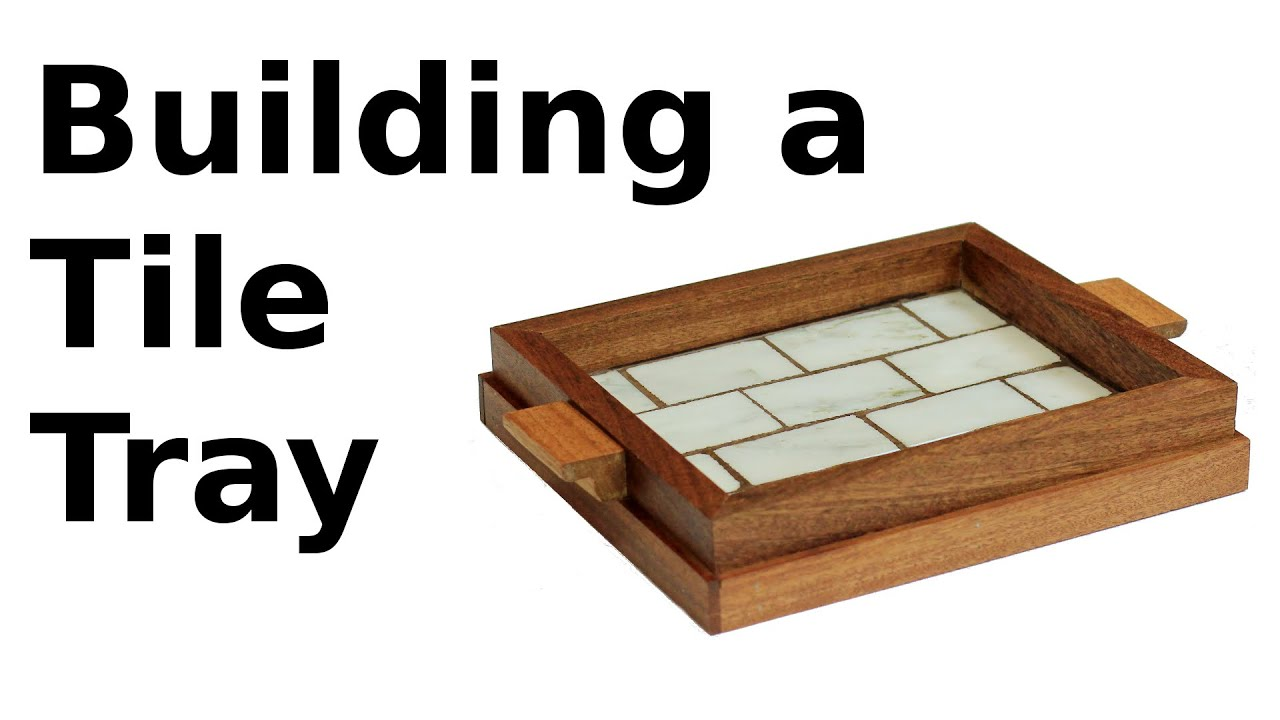 building a tile tray with mahogany u0026 marble scrap project challenge