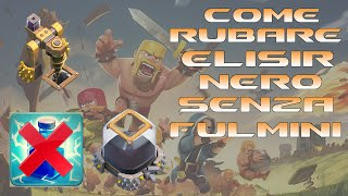 Come Rubare Elisir Nero Senza Fulmini | Clash Of Clans Ita