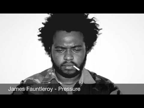 James Fauntleroy  Pressure