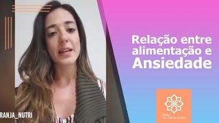 Relação entre alimentação e Ansiedade - Clínica Dra. Camila Rodrigues Laranja