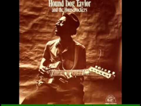 Hound dog Taylor And the Houserockers - She's Gone