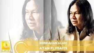 Atan Flybaits - Keindahan Alam ( Audio)