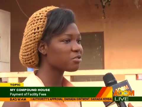 Payment of Facility Fees - Badwam My Compound House on Adom TV (20-3-18)