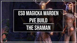 ESO Magicka Warden PvE Build - The Shaman - Murkmire Patch