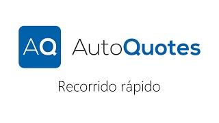 Recorrido Rapido de AutoQuotes (Español)