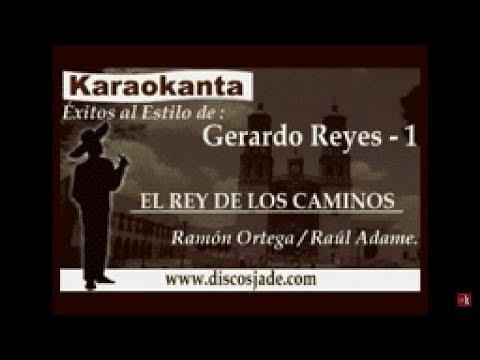 Karaokanta - Gerardo Reyes - El rey de los caminos