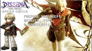 Dissidia Final Fantasy: Opera Omnia ACE EVENT!! DETAILS TIPS & GAMEPLAY!!
