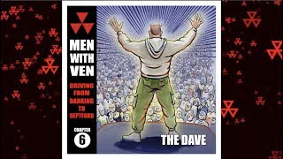 THE DAVE  (Men With Ven - Driving From  Barking To Deptford Chapter 6)