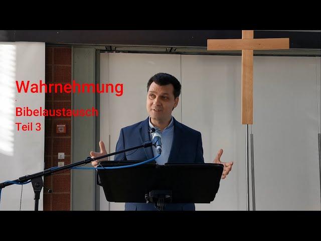 Wahrnehmung - Bibelaustausch Teil 3 - Ein neues Bewusstsein schaffen