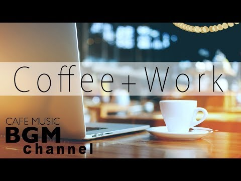Jazz & Bossa Nova Music - Cafe Music For Work, Study - Background Instrumental Music